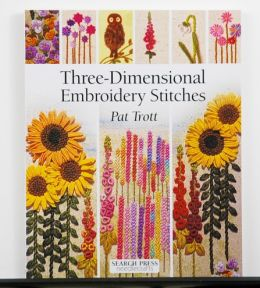 Three Dimensional Embroidery Stitches by Pat Trott