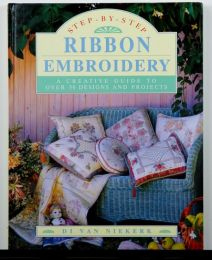 Step-By-Step Ribbon Embroidery by Di van Nierkerk