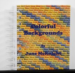 Colorful Backgrounds by June McKnight