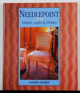 Needlepoint for Chairs, Seats & Stools by Sandra Hardy