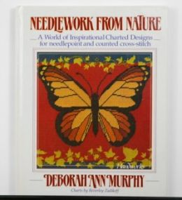 Needlework From Nature by Deborah Ann Murphy
