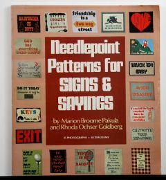 Needlepoint Patterns For Signs and Sayings by Marion Broome Pakula and Rhoda Goldberg