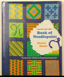 The New York Times Book of Needlepoint by Elaine Slater