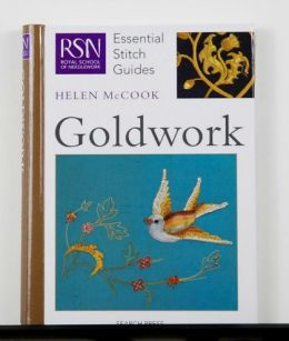 GOLDWORK, RSN Essential Stitch Guide by Helen McCook