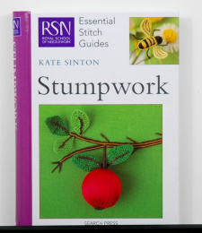 STUMPWORK, RSN Essential Stitch Guides by Kate Sinton