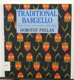 Traditional Bargello by Dorothy Phelan