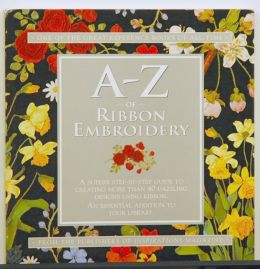 A -Z of Ribbon Embroidery