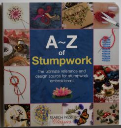 A-Z of Stumpwork: Search Press Edition
