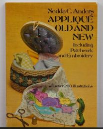 Applique Old and New by Nedda C. Anders