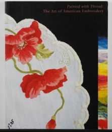 Painted With Thread: The Art of American Embroidery