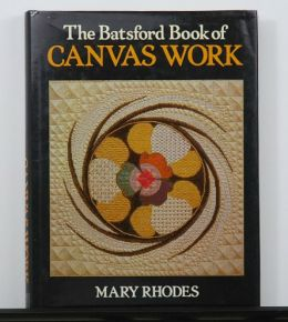 The Batsford Book of Canvas Work by Mary Rhodes
