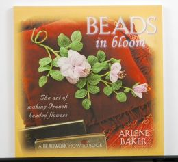 Beads In Bloom by Arlene Baker