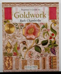 Beginner's Guide to Goldwork by Ruth Chamberlin
