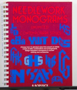 Needlework Monograms: Unlimited Contemporary Styles by B. Borssuck