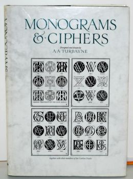 Monograms and Ciphers by A.A. Turbayne