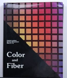 NEW PRICE Color and Fiber by Patricia Lambert