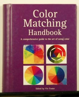 Color Matching Handbook edited by Viv Foster