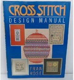Cross Stitch Design Manual by Fran Rose