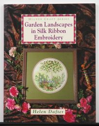 Garden Landscapes in Silk Ribbon Embroidery by Helen Dafter