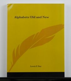 Alphabets Old and New by Lewis F. Day