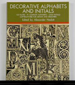 Decorative Alphabets and Initials edited by Alexander Nesbit