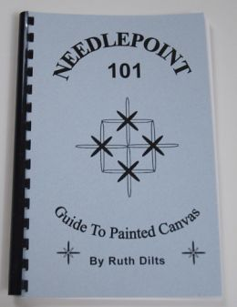 Needlepoint 101 Guide to Painted Canvas by Ruth Dilts