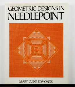 Geometric Designs in Needlepoint by Mary Jaene Edmonds