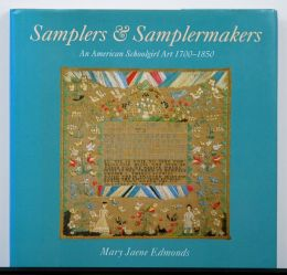 Samplers and Samplermakers by Mary Jaene Edmonds