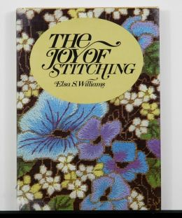 The Joy of Stitching by Elsa S. Williams
