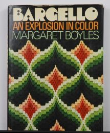 Bargello: An Explosion in Color by Margaret Boyles
