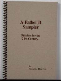 A Father B Sampler: Stitches For The 21st Century by Suzanne Howren