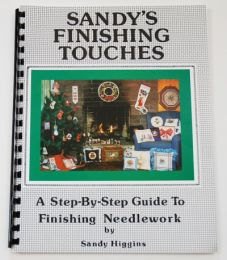 Sandy's Finishing Touches, Revised 2010 Edition by Sandy Higgins