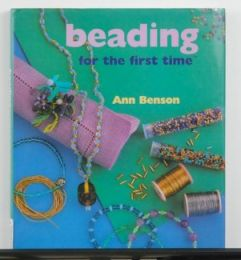 Beading For The First time By Ann Benson