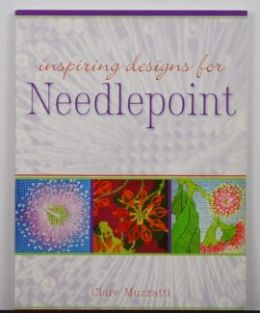 Inspiring Designs for Needlepoint by Clare Muzzatti