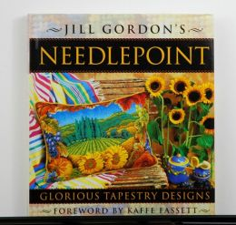 Jill Gordon's Needlepoint: Glorious Tapestry Designs  OVERSTOCK SALE