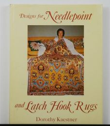 Designs for Needlepoint and Latch Hook Rugs by Dorothy Kaestner