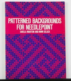 Patterned Backgrounds For Needlepoint by Sheila Marton and Mimi Selick