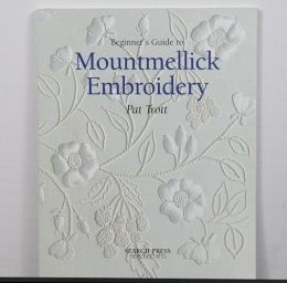 Beginner's Guide to Montmellick Embroidery by Pat Trott