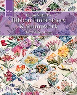 Ribbon Embroidery and Stumpwork by Di van Niekerk, New 2016 Edition