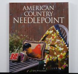 American Country Needlepoint by Jim Williams  OVERSTOCK SALE