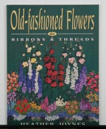 Old Fashioned Flowers in Ribbon & Thread by Heather Joynes