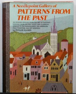 A Needlepoint Gallery of Patterns from the Past by Phyllis Kluger