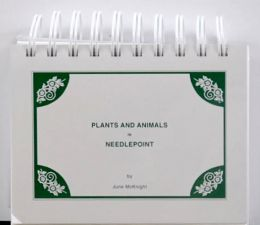 Plants & Animals in Needlepoint by June McKNight