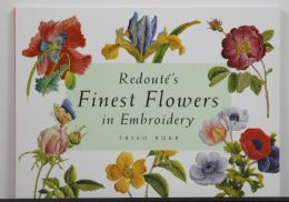 Redoute's Finest Flowers in Embroidery by Trish Burr