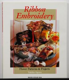 Ribbon Embroidery: Flower Patterns and Projects by Yukiko Ogura