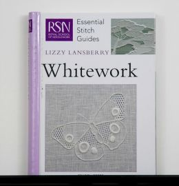 WHITEWORK, RSN Essential Stitch Guides by Lizzy Lansberry