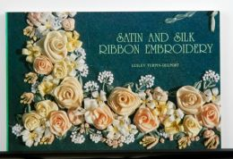 Satin and Silk Ribbon Embroidery by Leslie Turpin-Delport