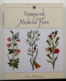 Stumpwork Medieval Flora by Jane Nicholas