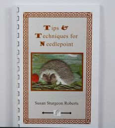 Tips and Techniques for Needlepoint by Susan Sturgeon Roberts